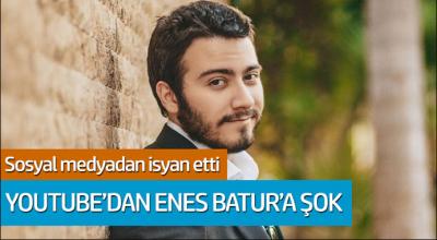 Youtube'den Enes Batur şok! Sosyal medyadan isyan etti