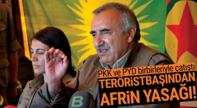YPG'nin hezimeti Kandil'i çıldırttı! Karayılan, Afrin'i yasakladı